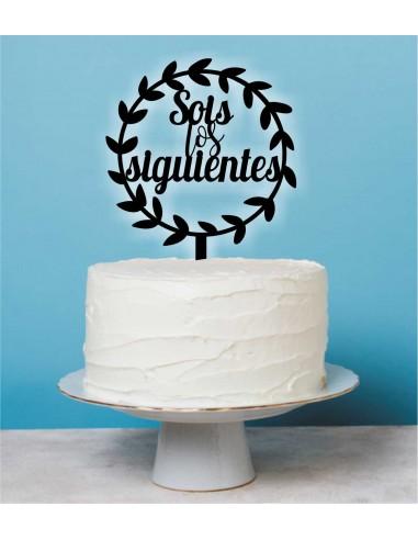 Topper tarta Sois los Siguientes