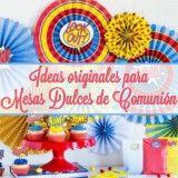Ideas originales para mesas dulces de comunión
